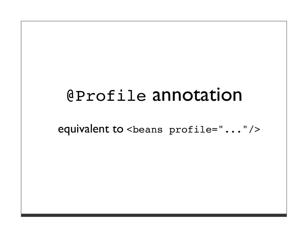 @Profile annotation equivalent to <beans profil...