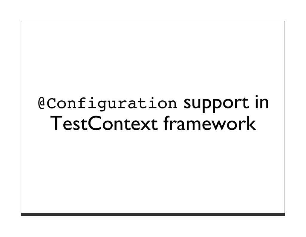 @Configuration support in TestContext framework