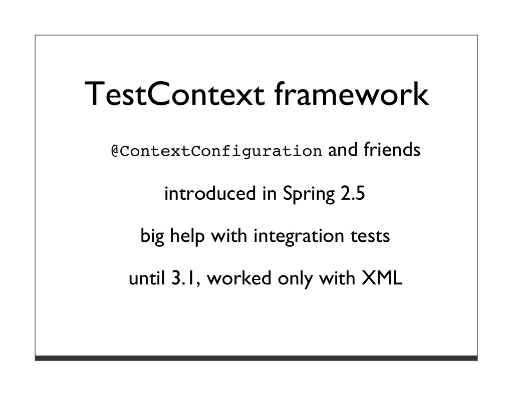 TestContext framework @ContextConfiguration and...