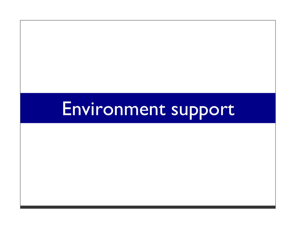 Environment support