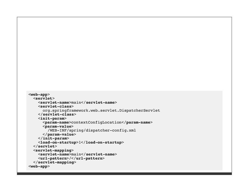 <web-app> <servlet> <servlet-name>main</servlet...