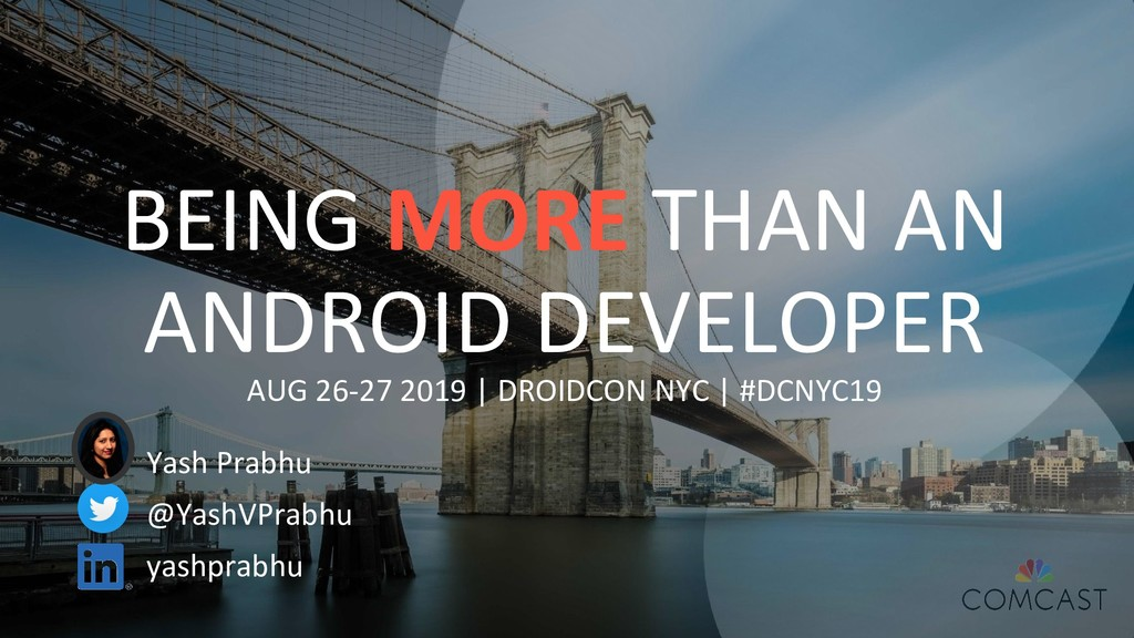 BEING MORE THAN AN ANDROID DEVELOPER AUG 26-27 ...