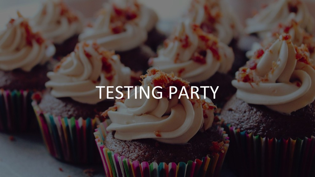 TESTING PARTY