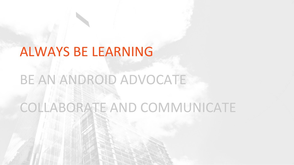 ALWAYS BE LEARNING BE AN ANDROID ADVOCATE COLLA...