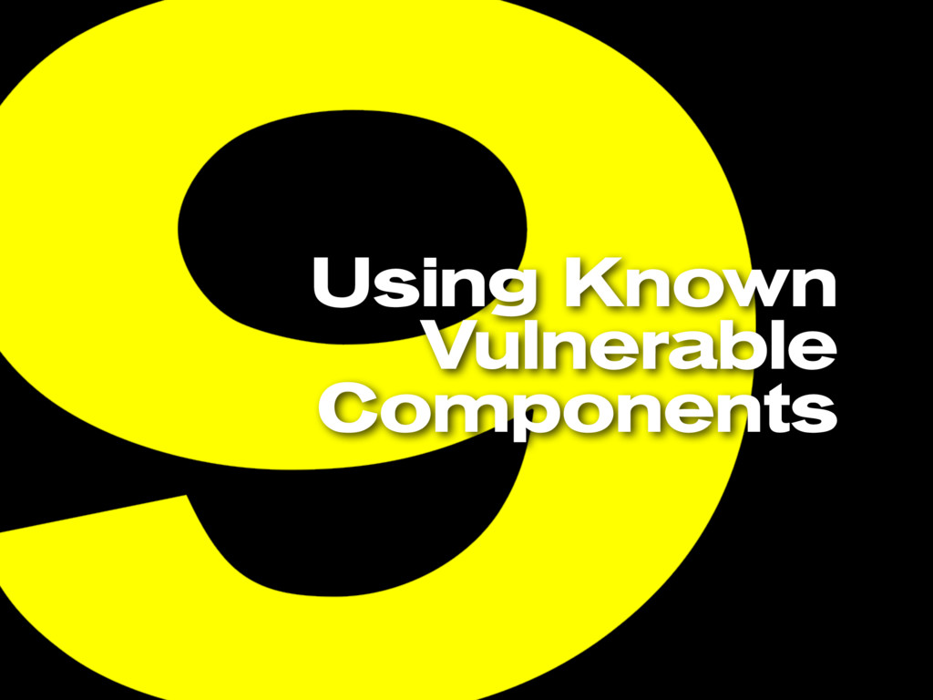 Using Known Vulnerable Components