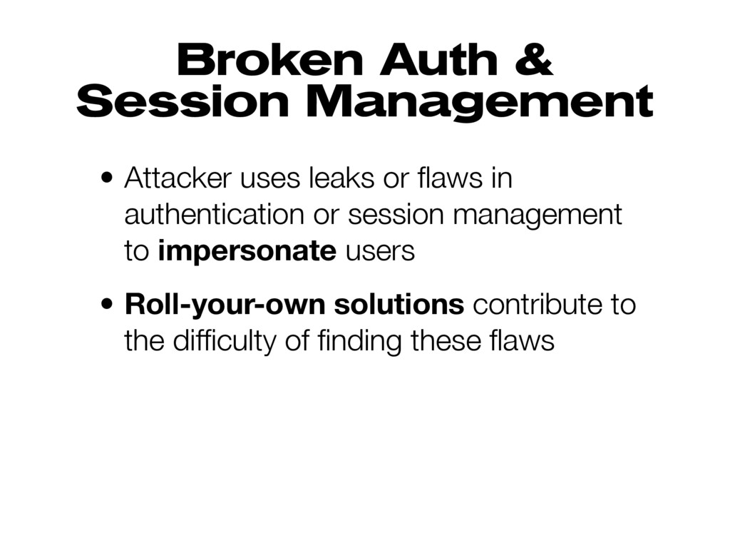 Broken Auth & Session Management • Attacker use...