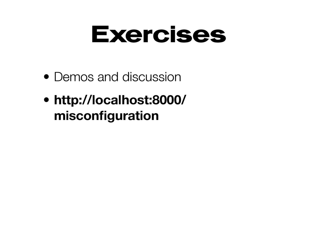 Exercises • Demos and discussion • http://local...
