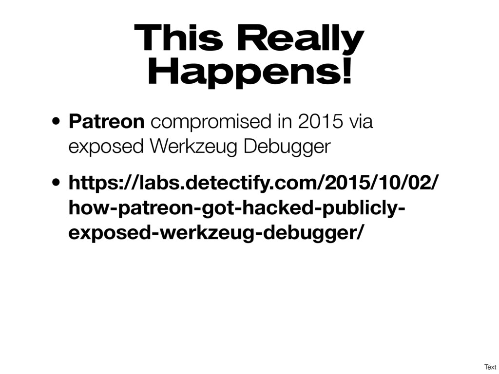 Text This Really Happens! • Patreon compromised...