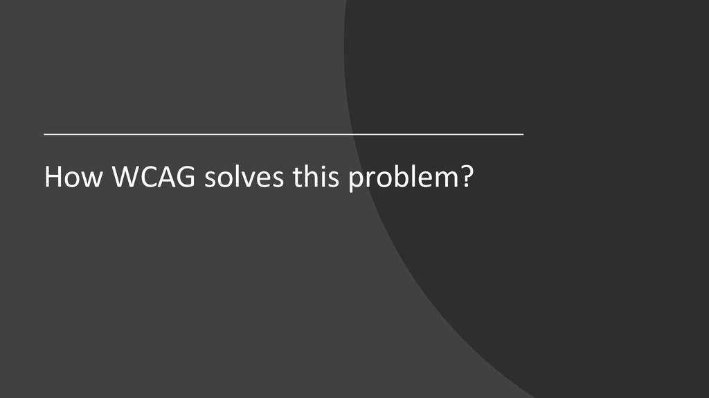 How WCAG solves this problem?