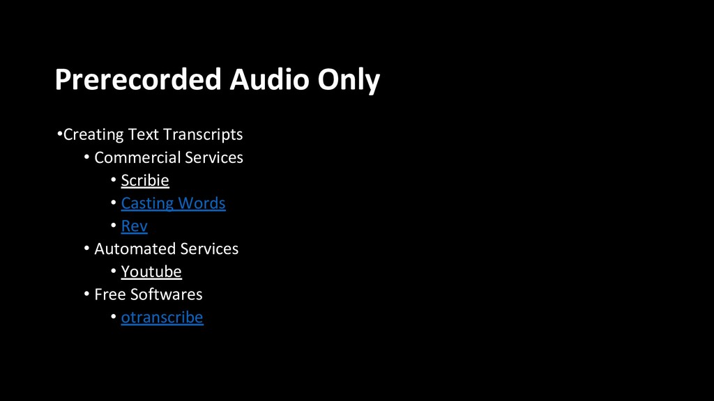 Prerecorded Audio Only •Creating Text Transcrip...