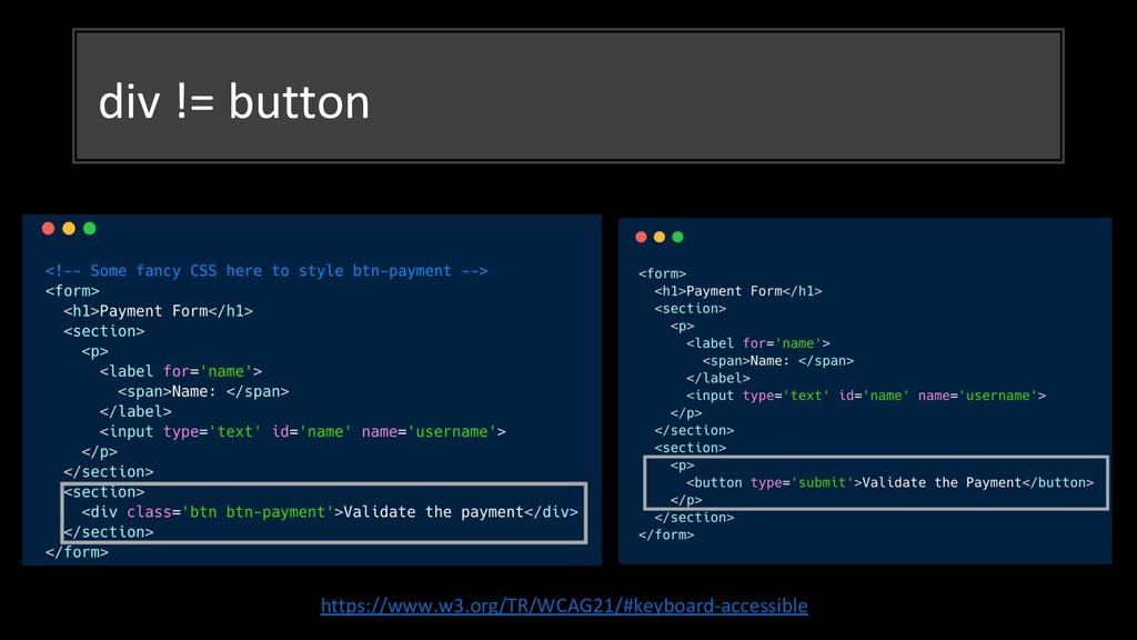 div != button https://www.w3.org/TR/WCAG21/#key...