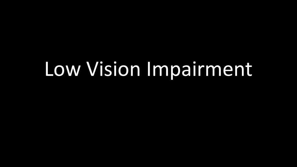 Low Vision Impairment