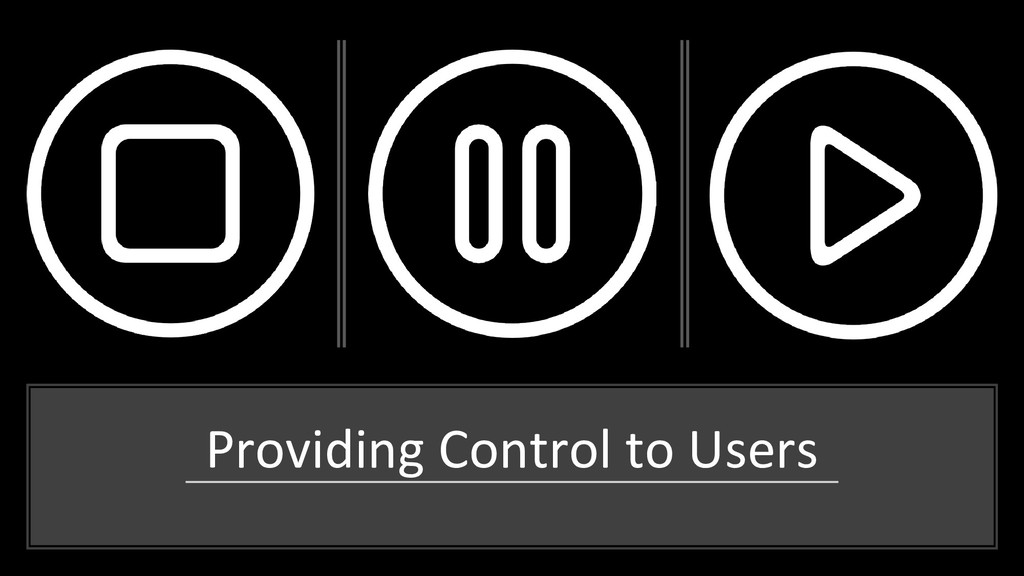 Providing Control to Users