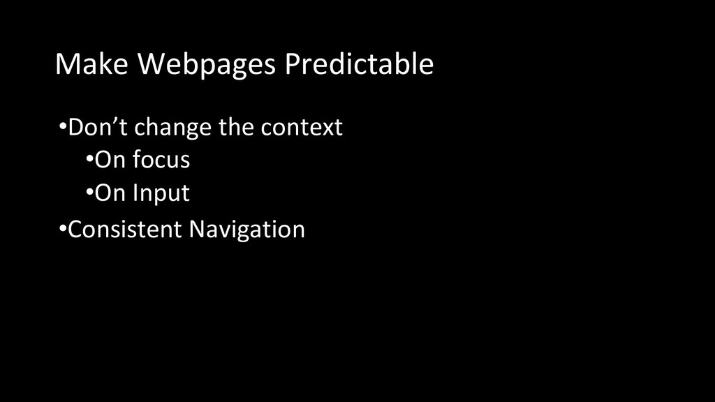 Make Webpages Predictable •Don't change the con...