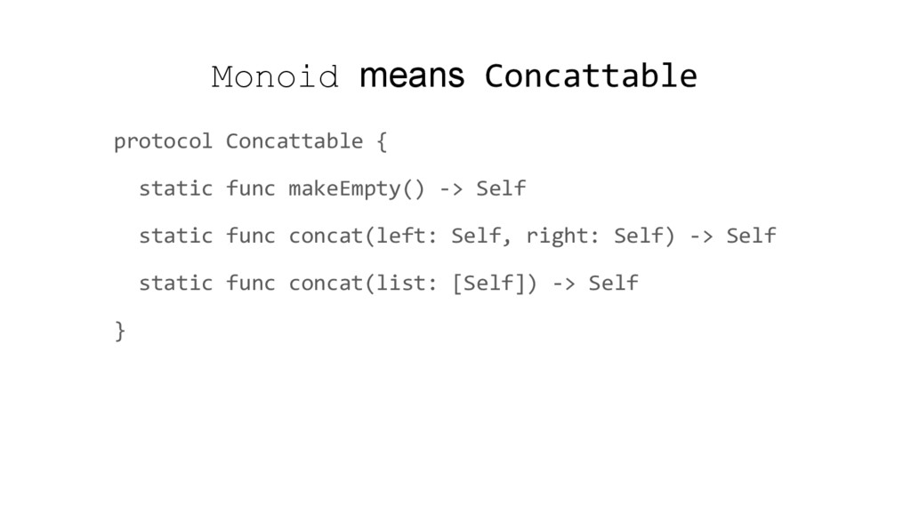 Monoid means Concattable protocol Concattable {...