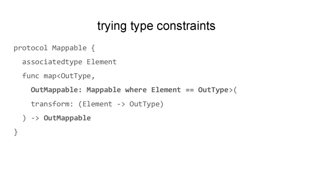 trying type constraints protocol Mappable { ass...