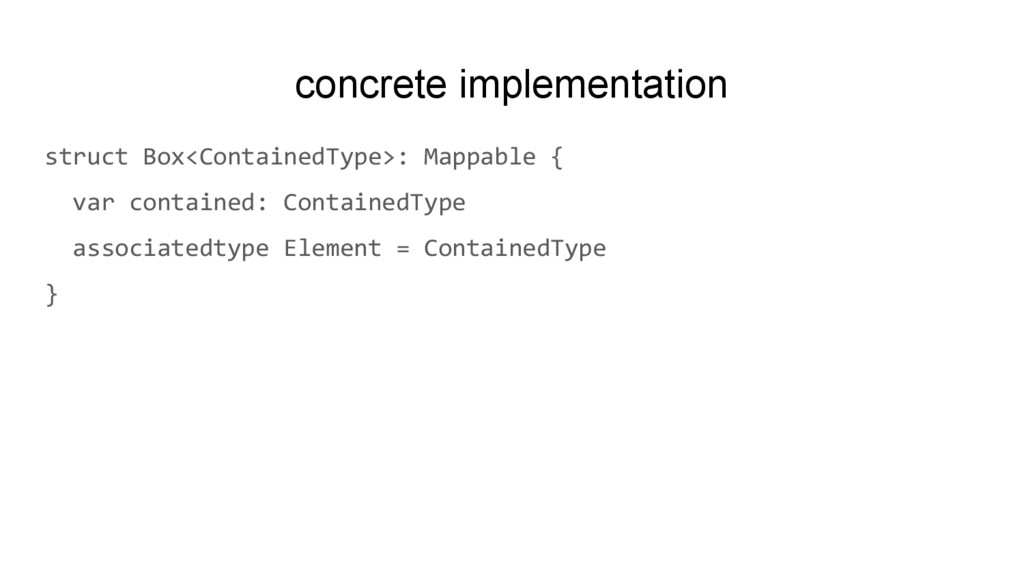 concrete implementation struct Box<ContainedTyp...