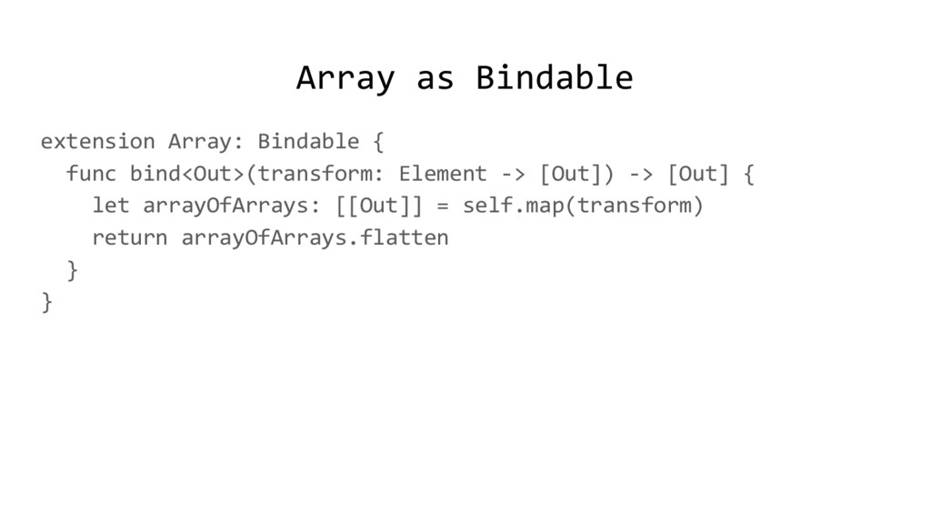 Array as Bindable extension Array: Bindable { f...