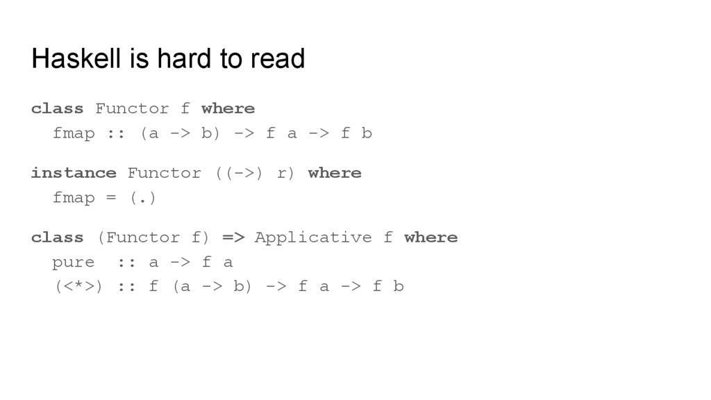Haskell is hard to read class Functor f where f...