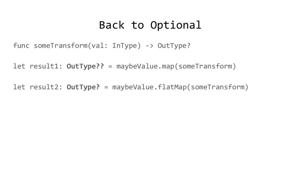 Back to Optional func someTransform(val: InType...