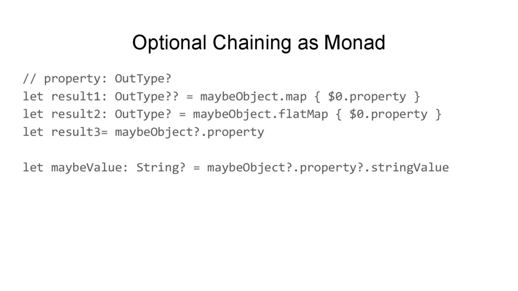 Optional Chaining as Monad // property: OutType...