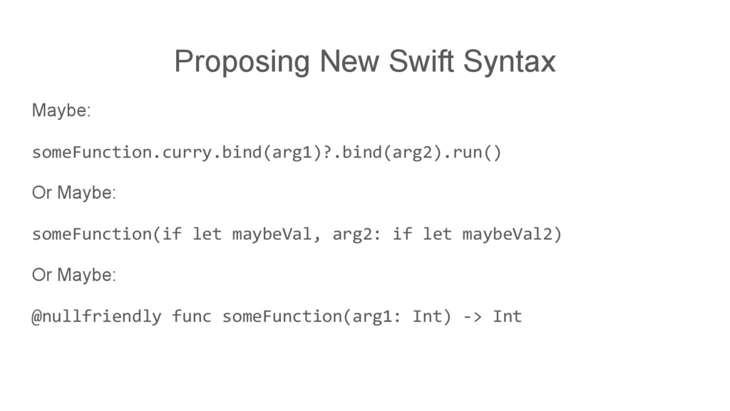 Proposing New Swift Syntax Maybe: someFunction....
