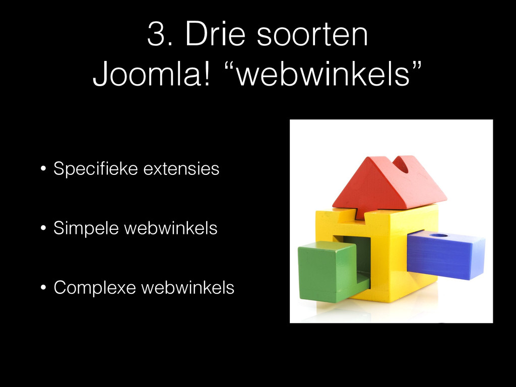 "3. Drie soorten  Joomla! ""webwinkels"" • Specifi..."