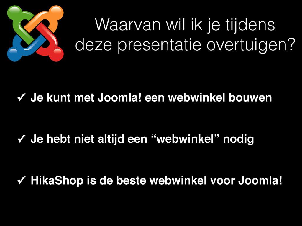 ✓ Je kunt met Joomla! een webwinkel bouwen ✓ Je...