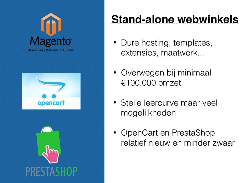 • Dure hosting, templates, extensies, maatwerk....
