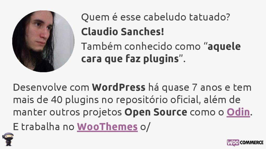 Desenvolve com WordPress há quase 7 anos e tem ...