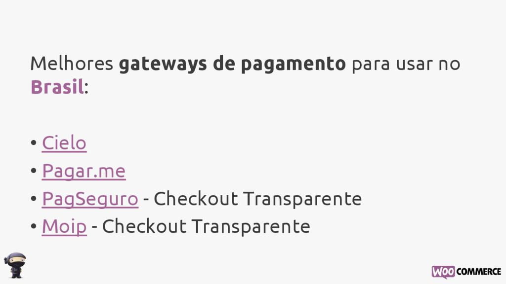 Melhores gateways de pagamento para usar no Bra...