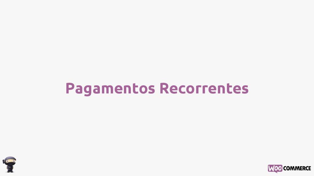 Pagamentos Recorrentes