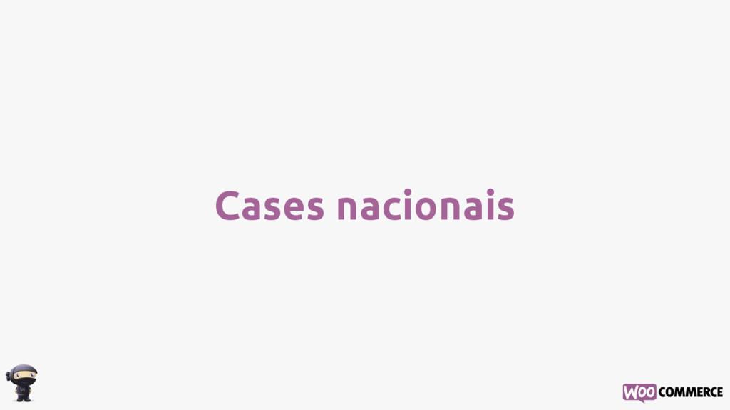 Cases nacionais