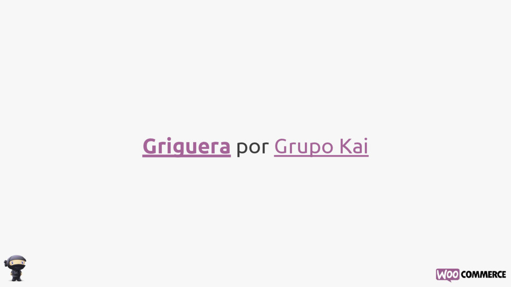 Griguera por Grupo Kai