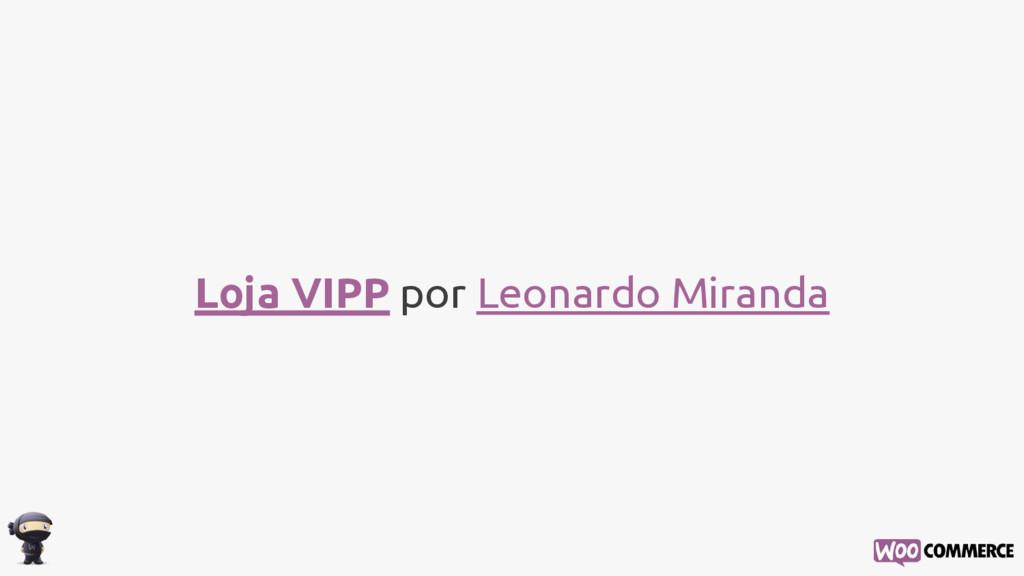 Loja VIPP por Leonardo Miranda