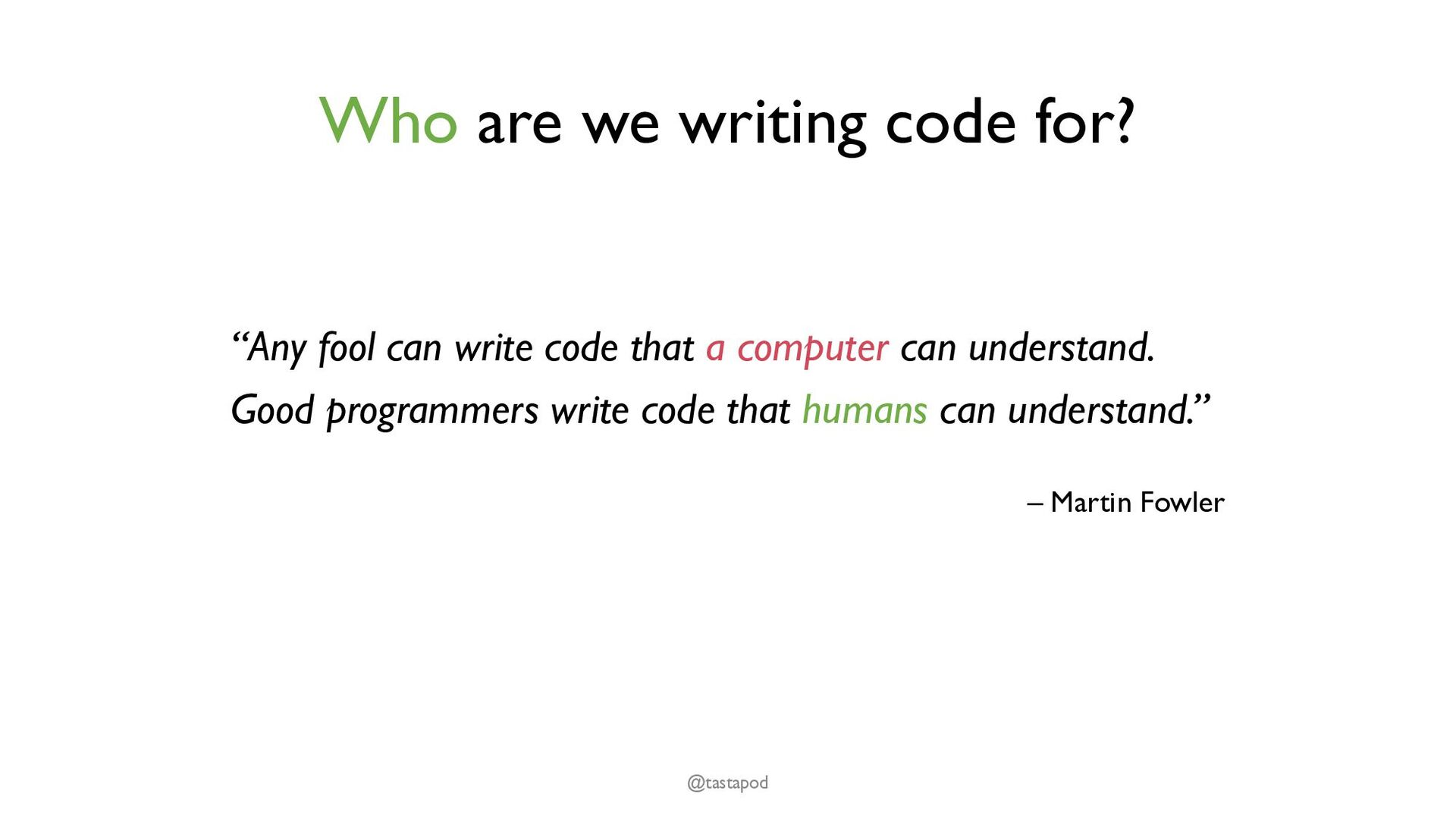 Properties over Principles Principles are rules...