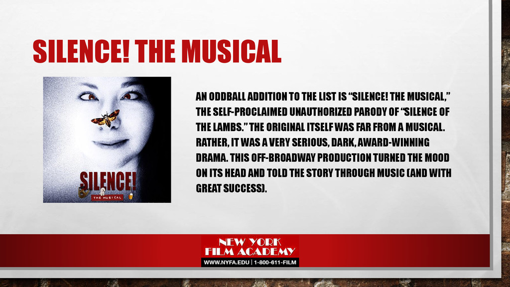 SILENCE! THE MUSICAL AN ODDBALL ADDITION TO THE...