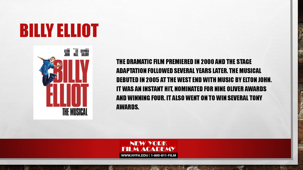 BILLY ELLIOT THE DRAMATIC FILM PREMIERED IN 200...