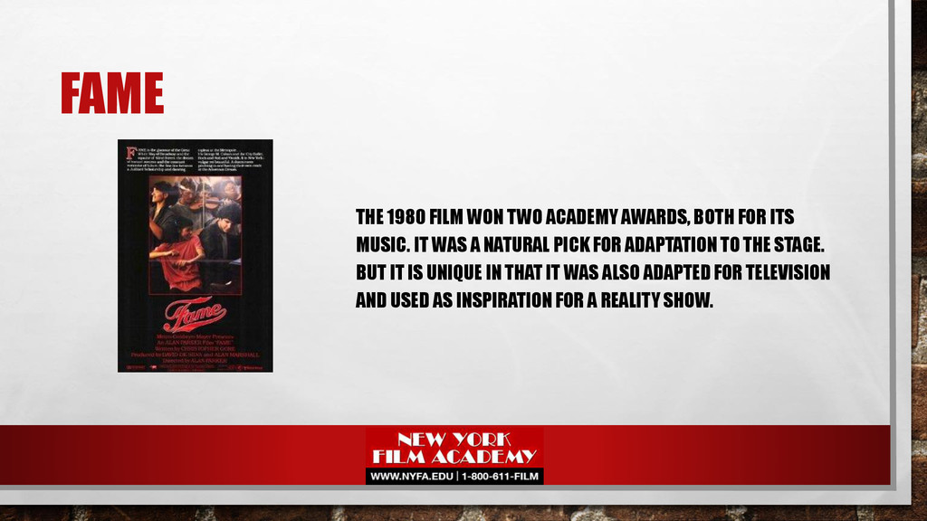 FAME THE 1980 FILM WON TWO ACADEMY AWARDS, BOTH...