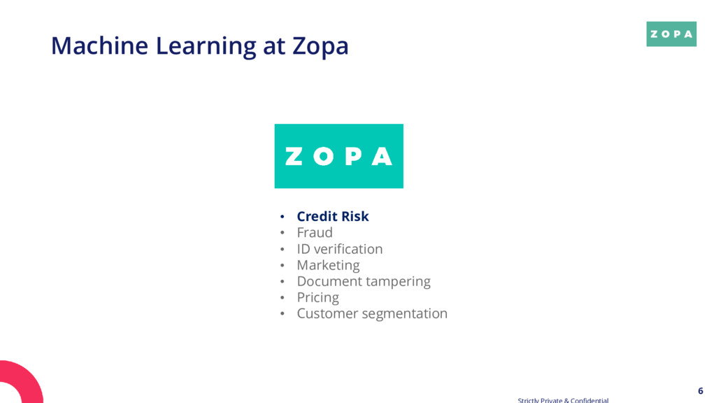 6 Machine Learning at Zopa • Credit Risk • Frau...
