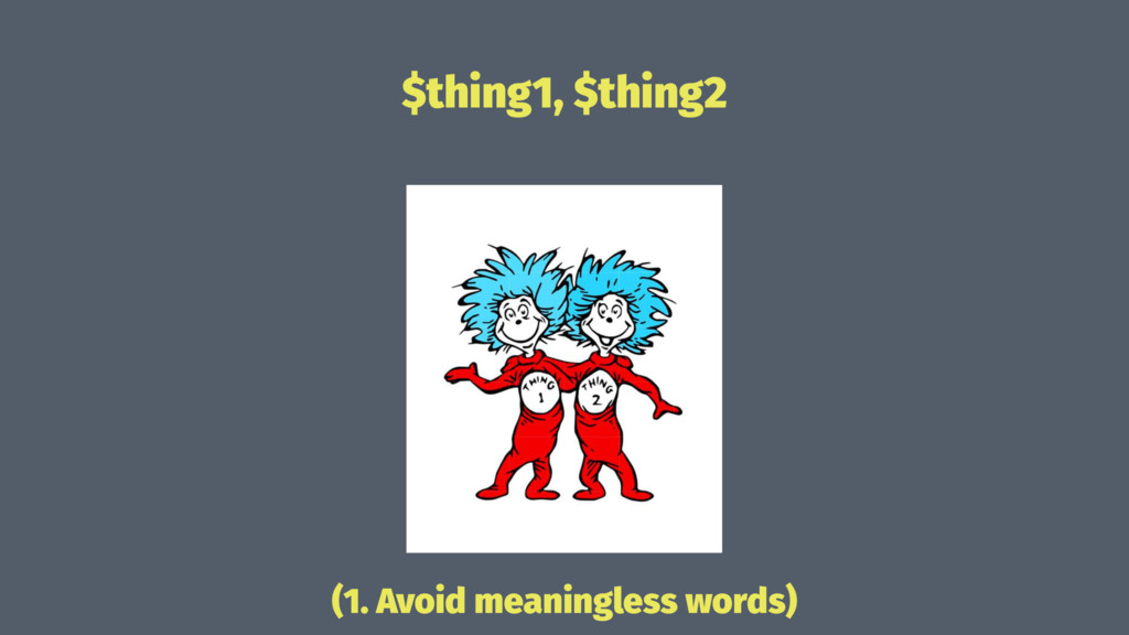 $thing1, $thing2 (1. Avoid meaningless words)