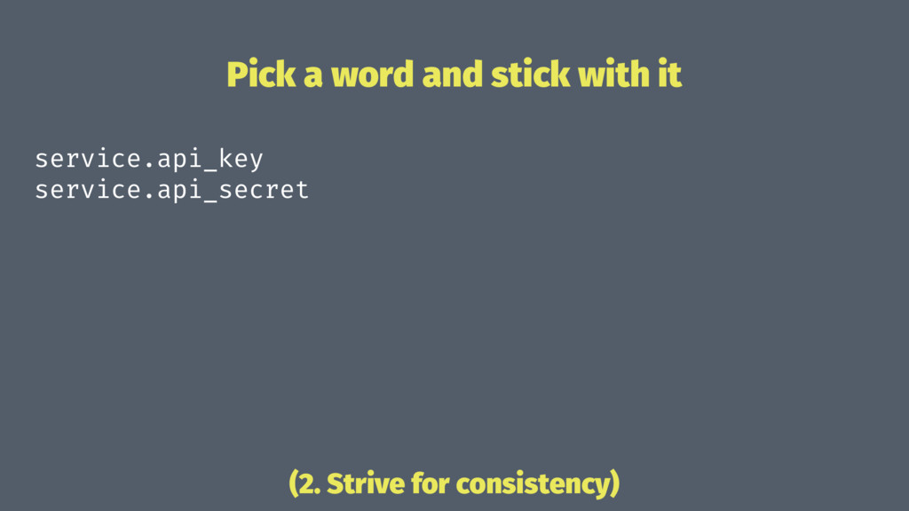 Pick a word and stick with it service.api_key s...