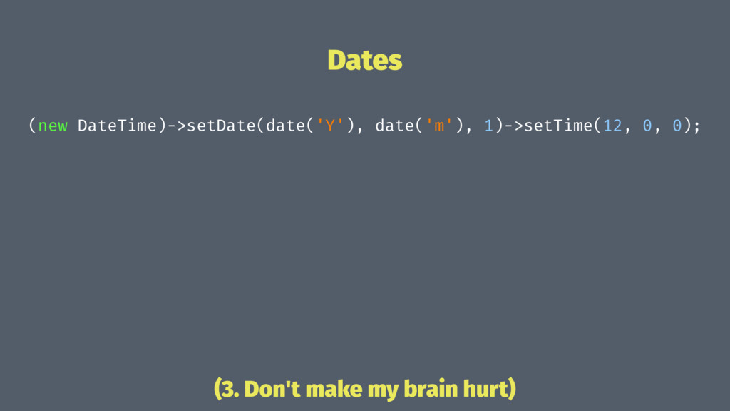 Dates (new DateTime)->setDate(date('Y'), date('...