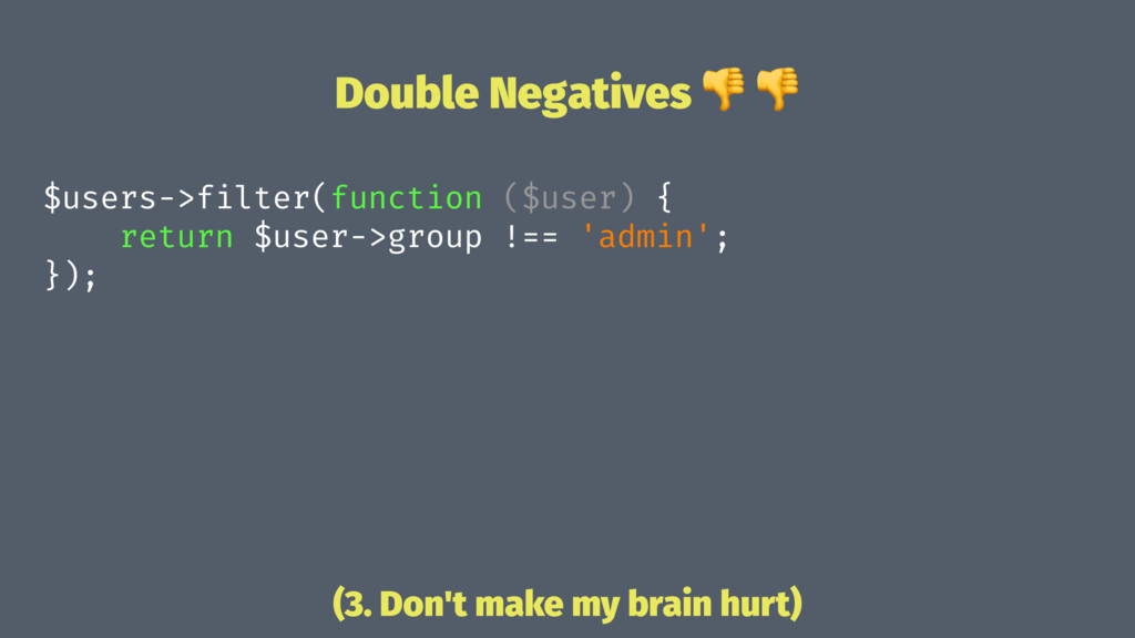 Double Negatives ! ! $users->filter(function ($...