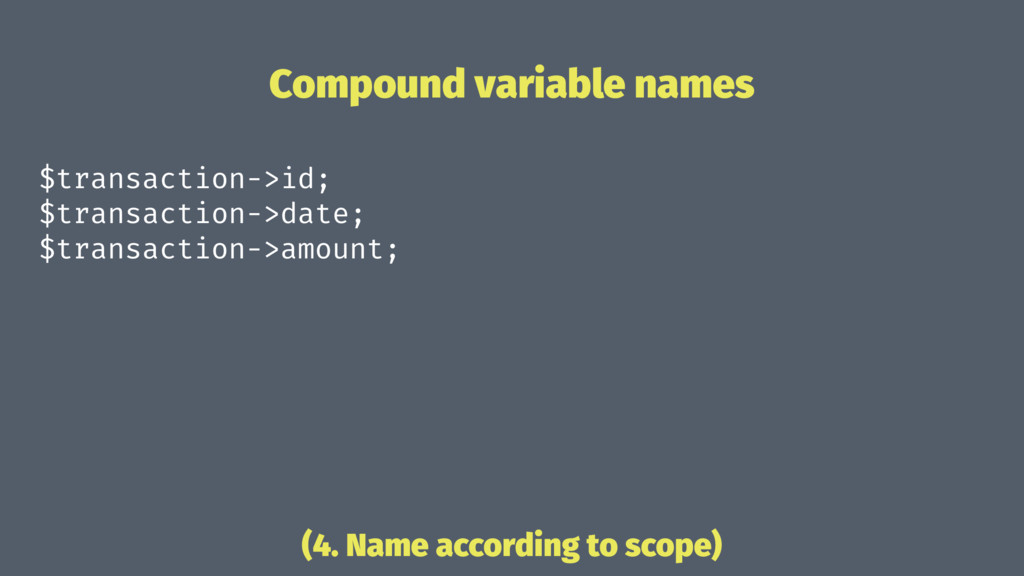 Compound variable names $transaction->id; $tran...