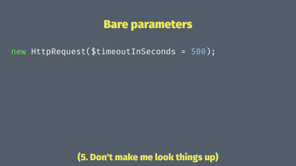 Bare parameters new HttpRequest($timeoutInSecon...