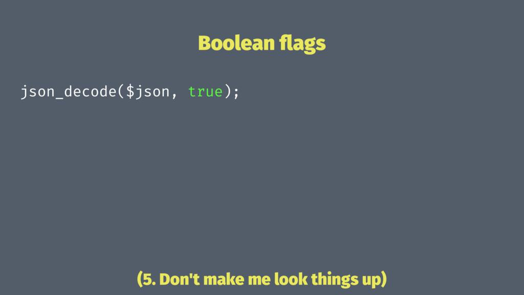 Boolean flags json_decode($json, true); (5. Don'...