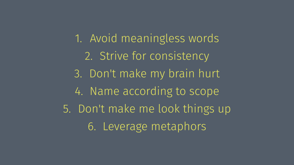 1. Avoid meaningless words 2. Strive for consis...