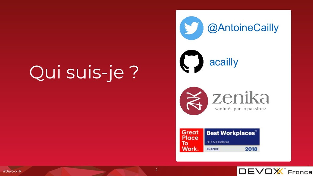 #DevoxxFR 2 Qui suis-je ? @AntoineCailly acailly