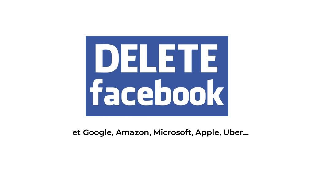 et Google, Amazon, Microsoft, Apple, Uber...